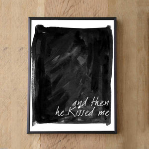 And then he kissed me Print