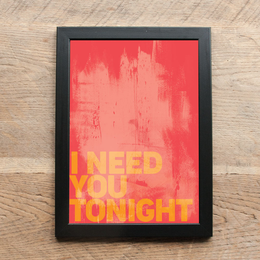 Word Print - I Need You Tonight