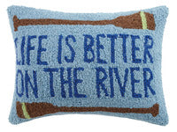 Life is Better on the River Hook Pillow