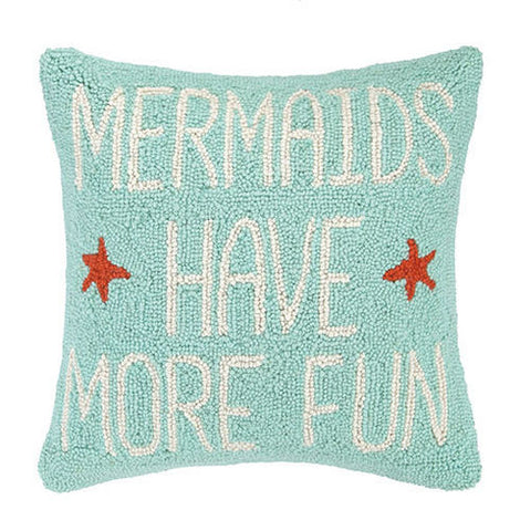 Mermaids Have More Fun Hook Pillow