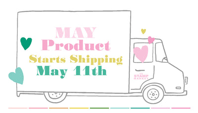 NEW MAY PRODUCT SHIPPING MAY 11TH