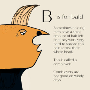 B is for Bald - High Quality Art Print
