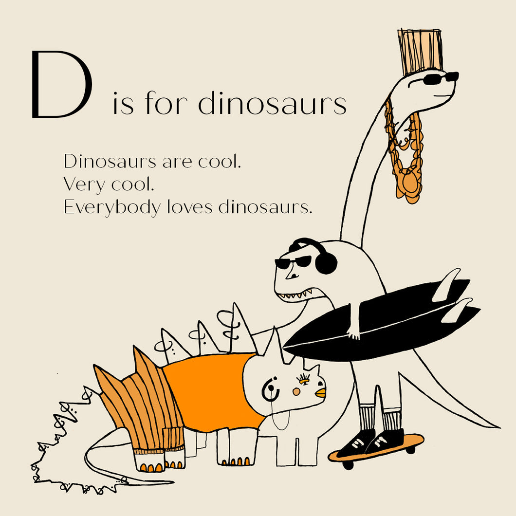 D is for Dinosaurs - High Quality Art Print