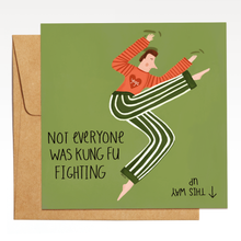 Load image into Gallery viewer, Not Everyone was Kung Fu Fighting