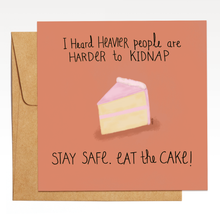 Load image into Gallery viewer, Stay Safe, Eat Cake