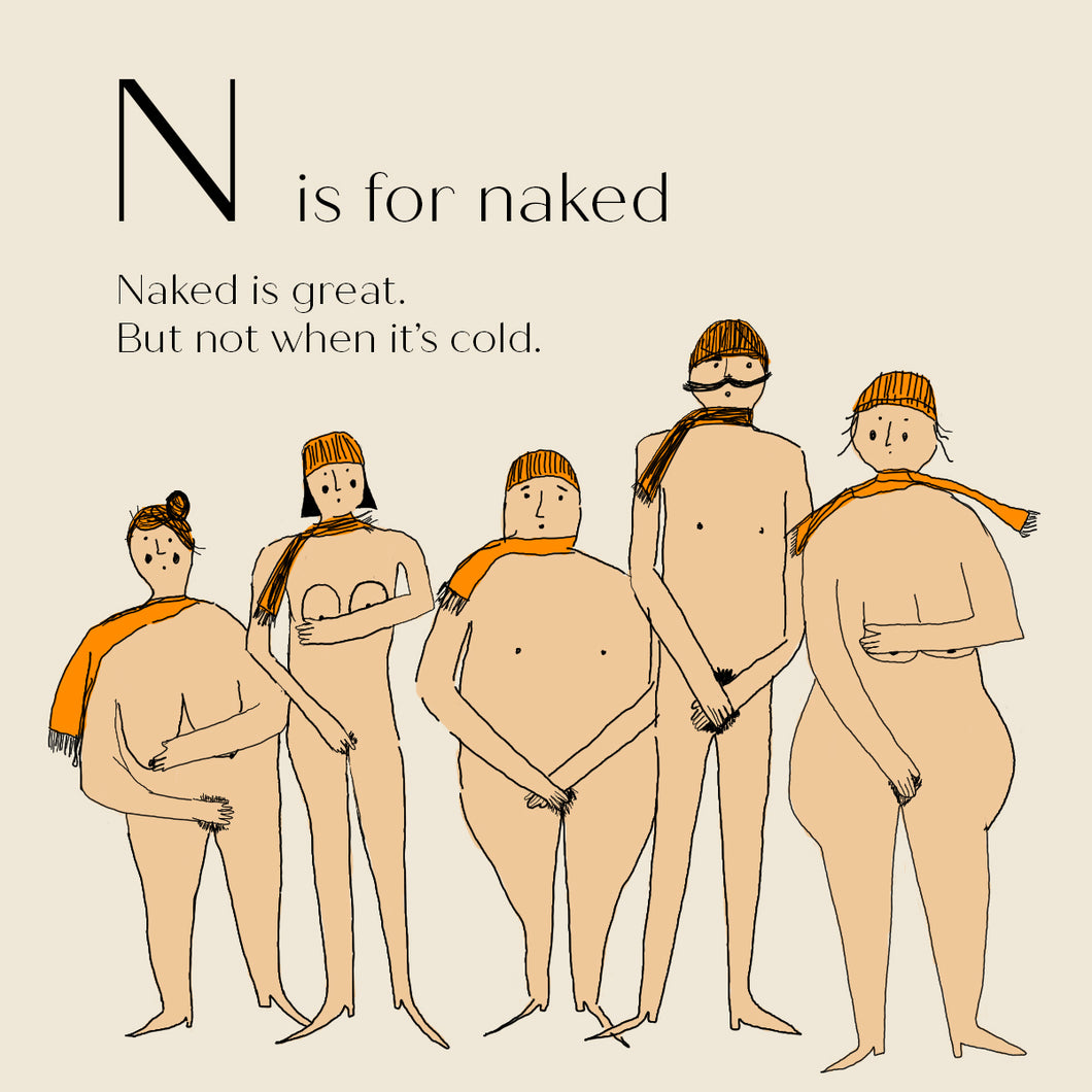 N is for Naked - High Quality Art Print