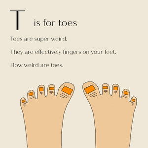 T is for Toes - High Quality Art Print