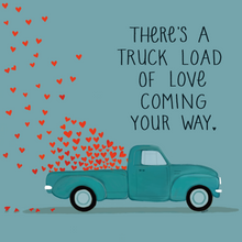 Load image into Gallery viewer, A Truck Load of Love