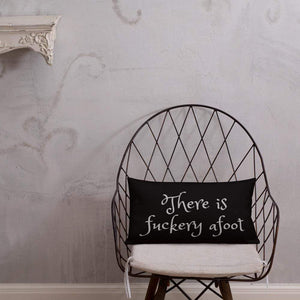 There is Fuckery Afoot Pillow 20×12 Deven Rue