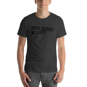 Goats Distract Me Easily - Short-Sleeve Unisex T-Shirt