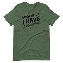Load image into Gallery viewer, Apparently I Have A Bad Attitude - Short-Sleeve Unisex T-Shirt