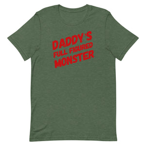 Daddy's Full Figured Monster - Short-Sleeve Unisex T-Shirt