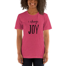 Load image into Gallery viewer, I Choose Joy - Short-Sleeve Unisex T-Shirt
