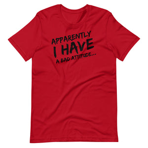Apparently I Have A Bad Attitude - Short-Sleeve Unisex T-Shirt
