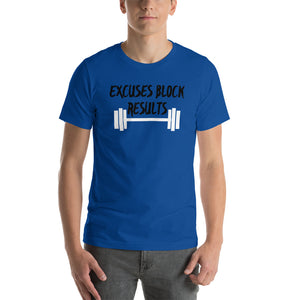 Excuses Block Results - Short-Sleeve Unisex T-Shirt