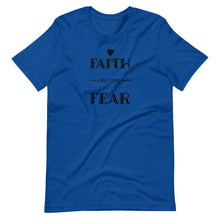 Load image into Gallery viewer, Faith Before Fear - Short-Sleeve Unisex T-Shirt