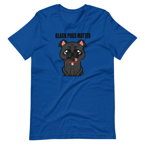 Black Pugs Matter - Short-Sleeve Unisex T-Shirt