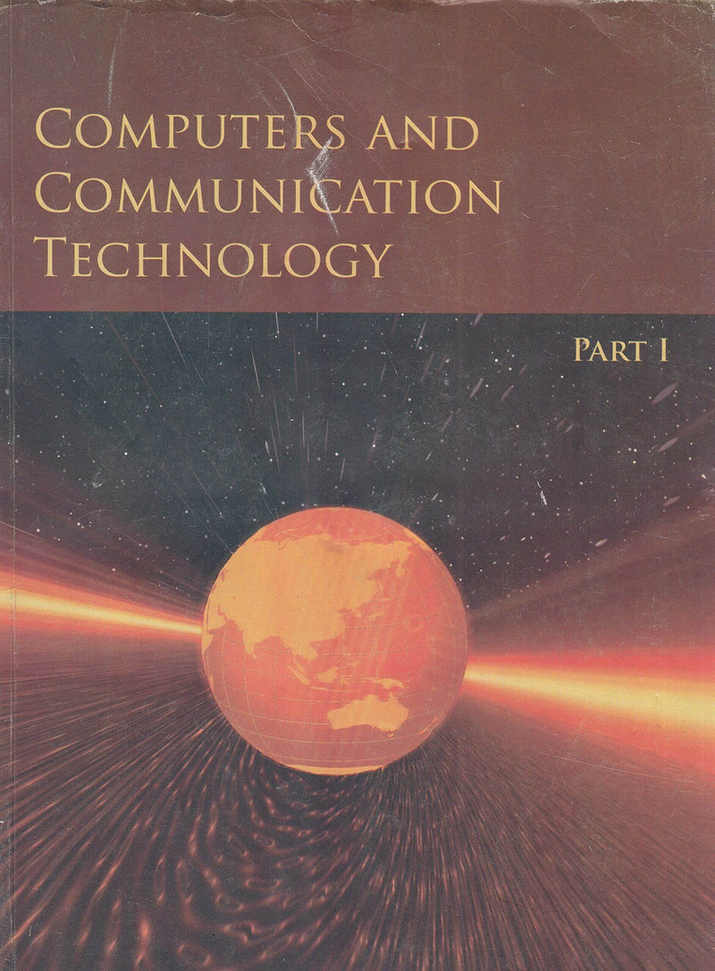 NCERT Computers & Communication Technology Part I for Class 11