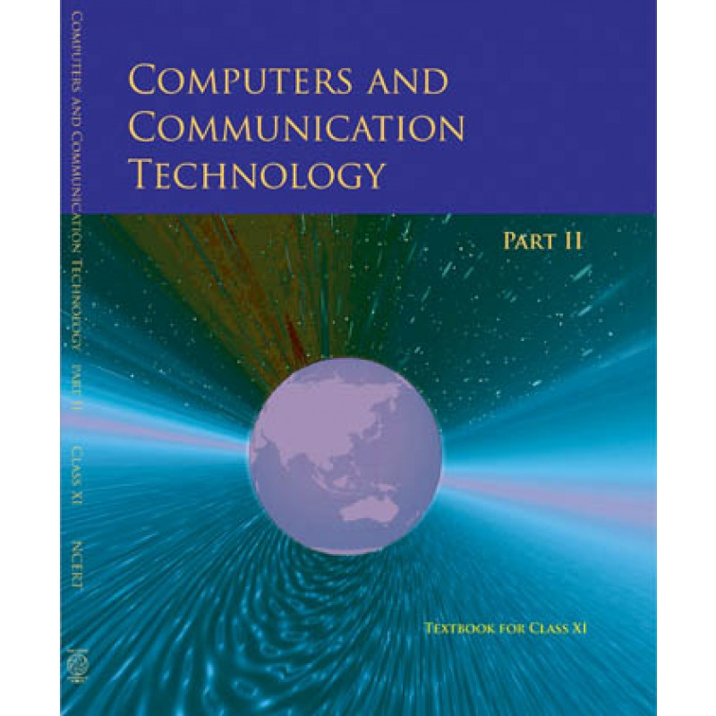 NCERT Computers & Communication Technology Part II for Class 11