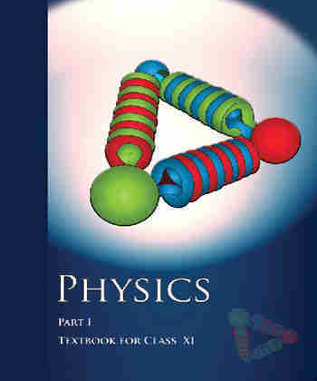 NCERT Physics Part I for Class 11