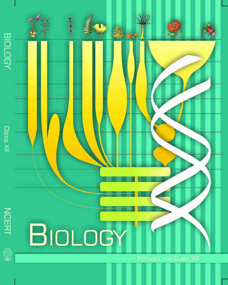 NCERT Biology for - Class 12