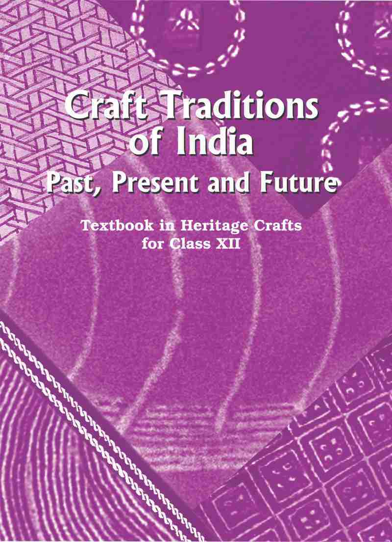 NCERT Craft Tradition of India (Textbook in Heritage Craft for Class 12)