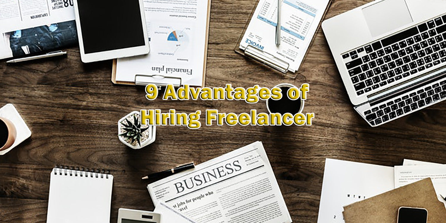 9 Advantages of Hiring Freelancer
