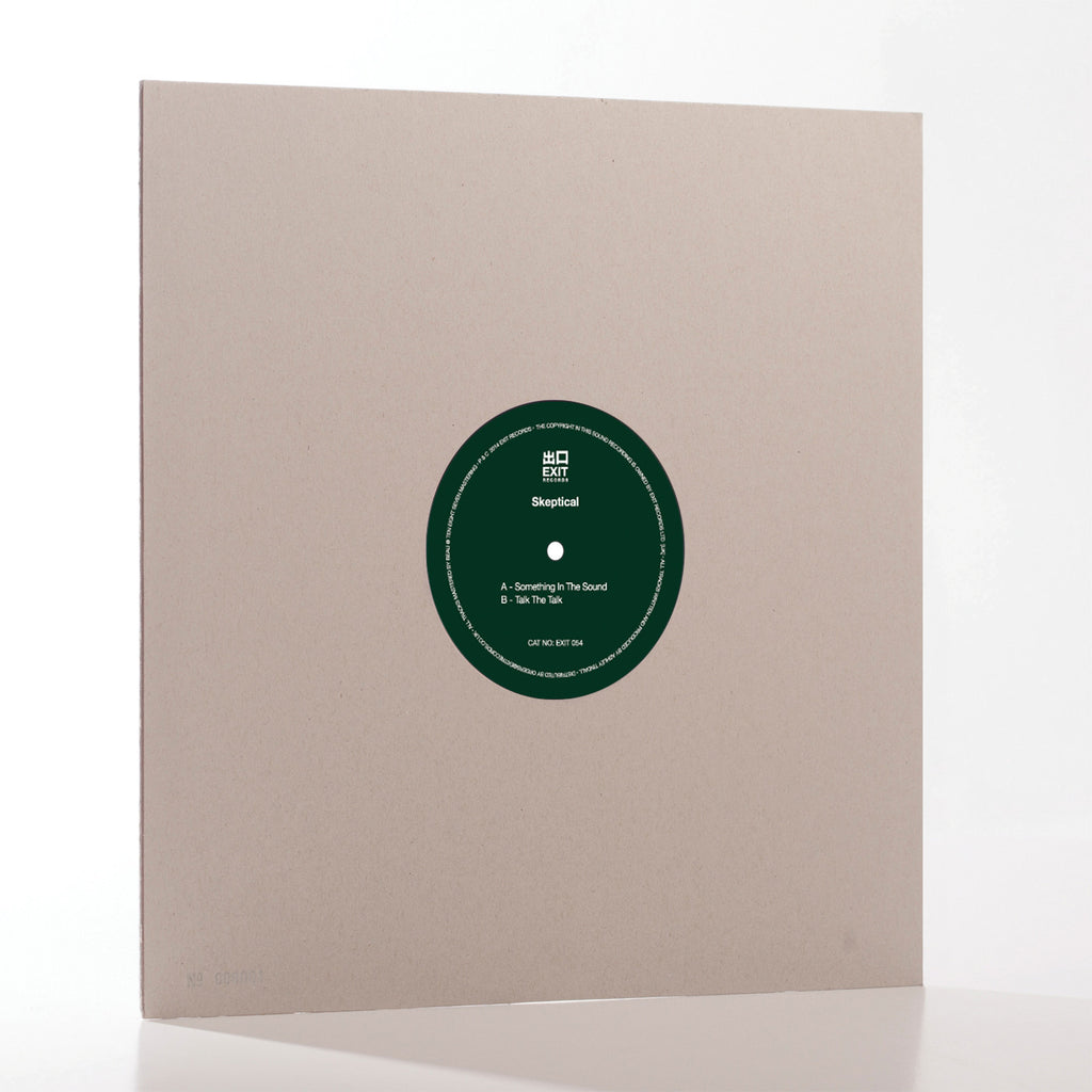 "Exit054 - Skeptical 'Something In The Sound' / 'Talk The Talk' 10"" (Vinyl Only)"