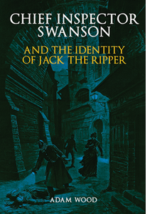 SWANSON AND THE IDENTITY OF JACK THE RIPPER