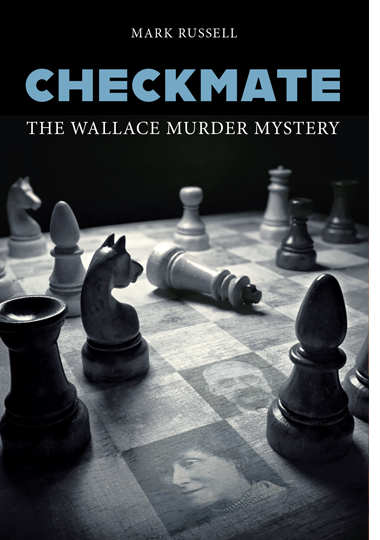 CHECKMATE: THE WALLACE MURDER MYSTERY