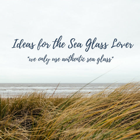 Ideas for the Sea Glass Lover