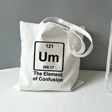 Load image into Gallery viewer, Um The Element of Confusion fun chemistry canvas bag