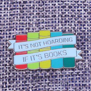 It's Not Hoarding If It's Books pin badge