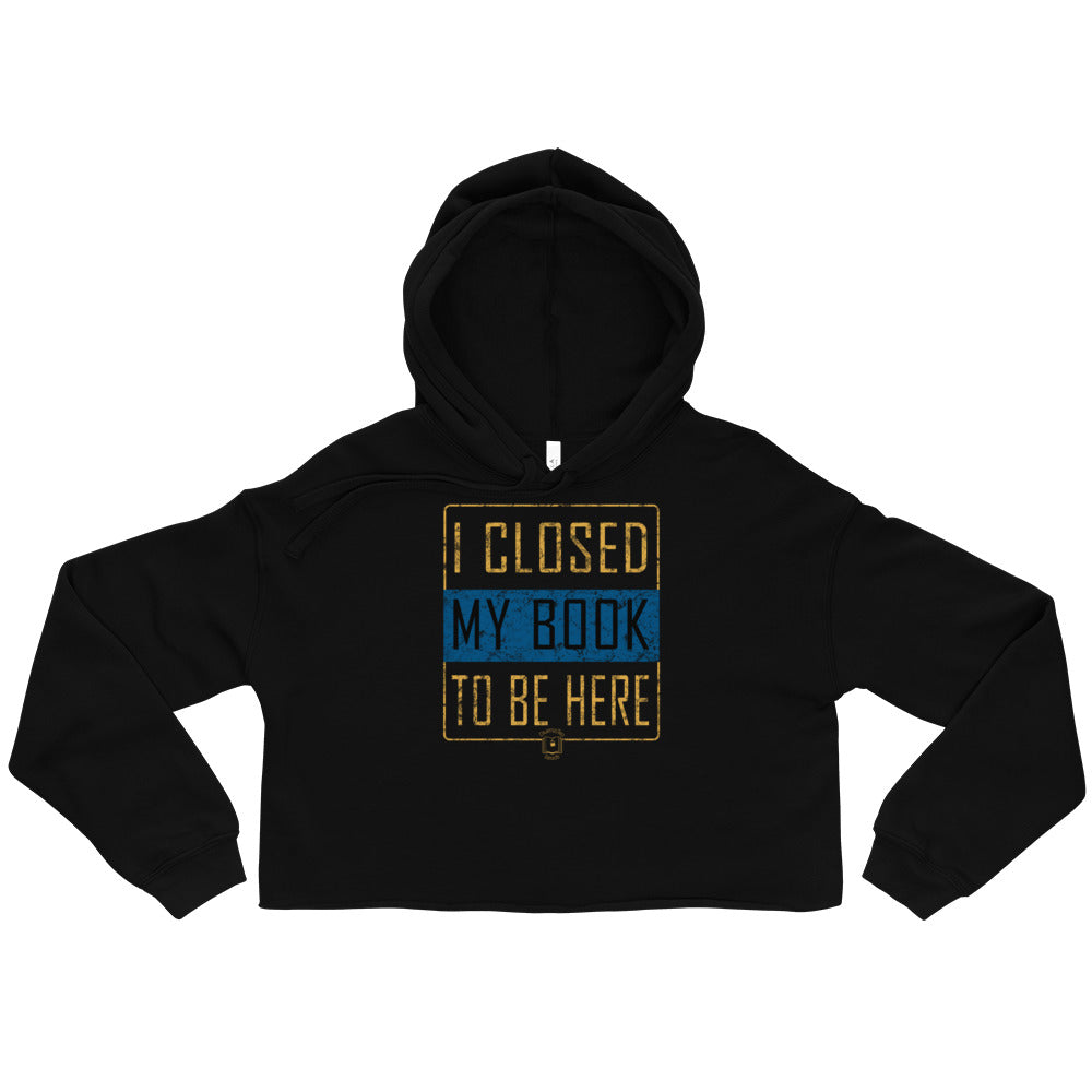 Vintage I Closed My Book Crop Hoodie