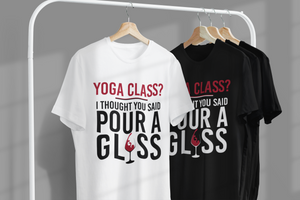 two pour a glass T shirts on display