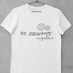 Be negative white T-shirt