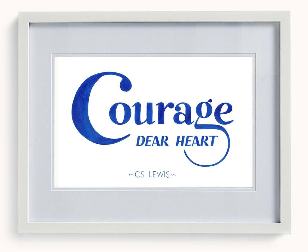 Courage Dear Heart (Limited Print)