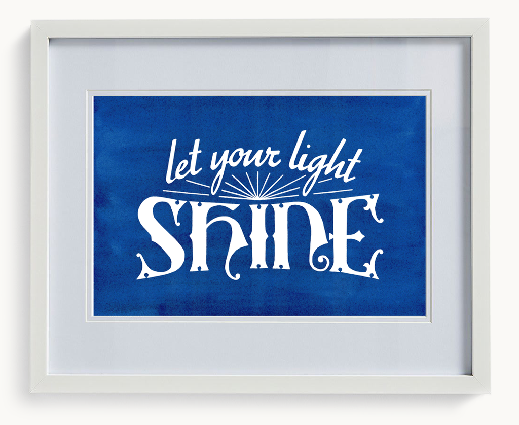 Let Your Light Shine (Limited Print)