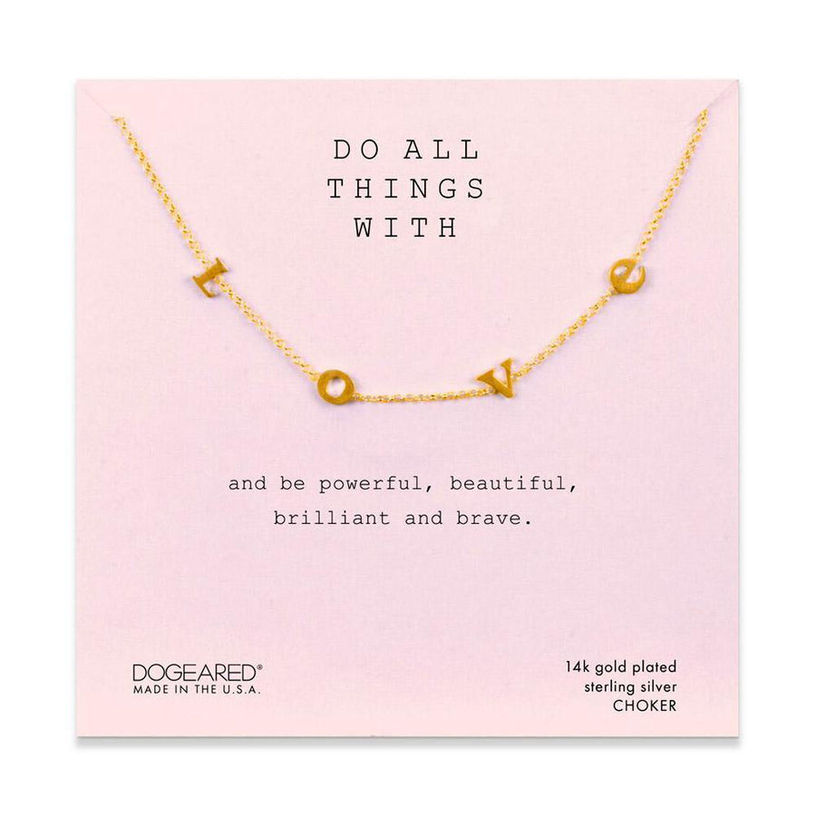 do all things with love and be powerful, beautiful, brilliant and brave! Shop necklaces from Dogeared. Free shipping on all orders. Hand crafted in the USA. Shop now!