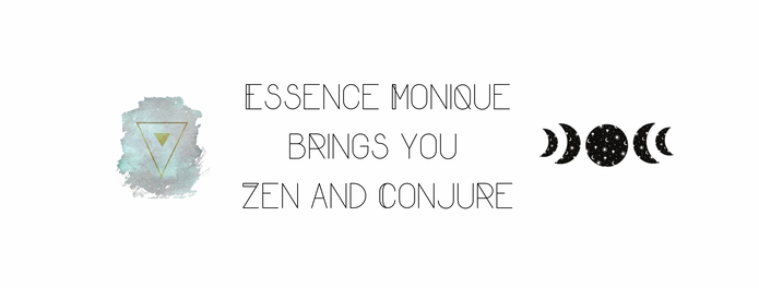 Essence Monique brings you Zen and Conjure