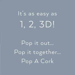 """It's as easy as 1, 2, 3D! Pop it out... Pop it together... Pop A Cork"""