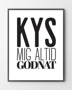 You added <b><u>Plakater - Kys mig godnat - 30x40 cm.</u></b> to your cart.