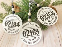 Load image into Gallery viewer, No Place like Home for the Holidays Zip Code Ornaments