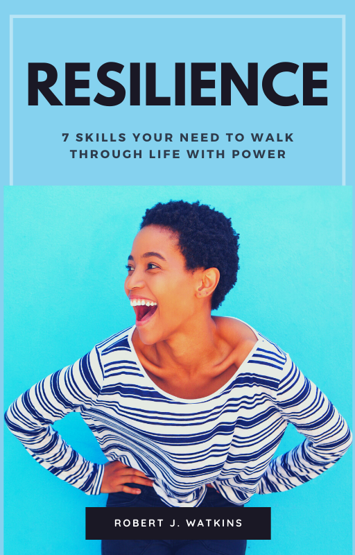 Resilience - 7 skills you need to walk through life with power