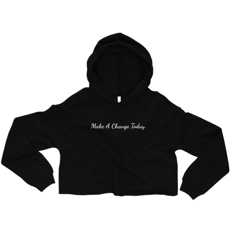 Make a Change Today Crop Hoodie