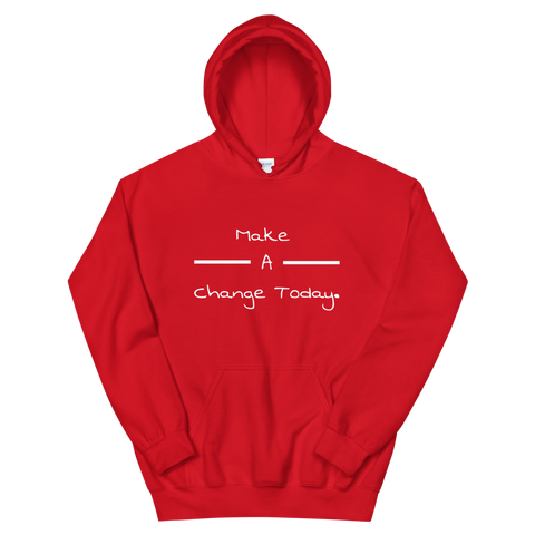 Make A Change Today 2.0 Hoodie (4 Colors)