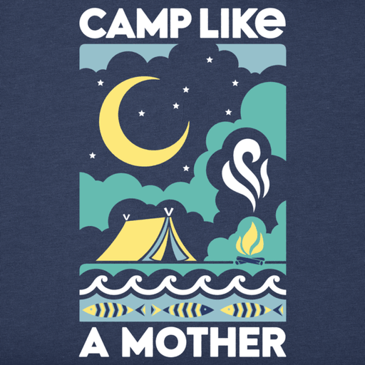 Camp Like A Mother Crusher Long Sleeve Women's - Off The Grid Collective