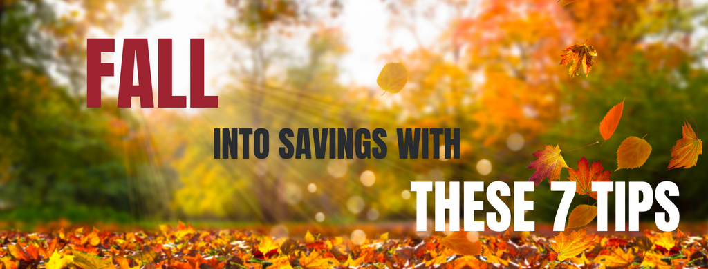 7 TIPS FOR SAVING MONEY THIS FALL