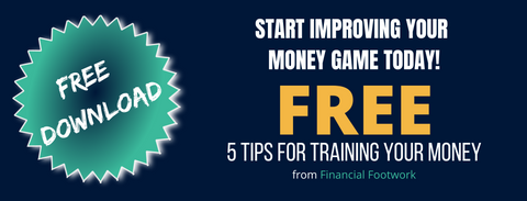Financial Footwork 5 money training tips to improve your finance game