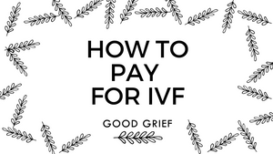 How to Pay for IVF